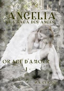 ANGELIA (Tome 1) ORAGE D'AMOUR de J.A. Curtol Couv8110