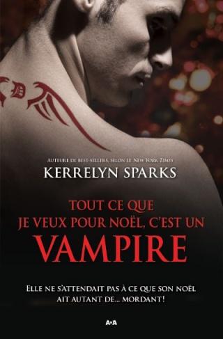 HISTOIRES DE VAMPIRES (Tome 05) TOUT CE QUE JE VEUX POUR NOEL C'EST UN VAMPIRE de Kerrelyn Sparks L9782810