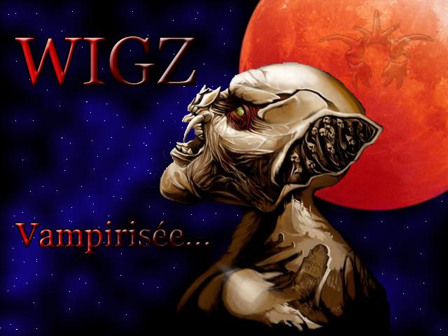 Wigz vampirisée
