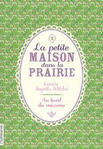 LA PETITE MAISON DANS LA PRAIRIE (Tome 2) AU BORD DU RUISSEAU de Laura Ingalls Wilder Captur18