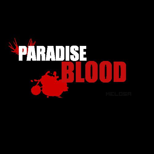 Paradise Blood !ATTENTION LANGAGUE VIOLENT NON CENSURÉ / INTERDIT -13ANS! 11111110