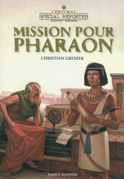 [Grenier, Christian] Cristobal Special Reporter, Mission pour Pharaon Missio10