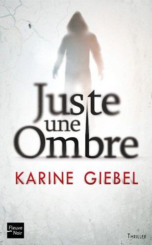 JUSTE UNE OMBRE de Karine Giebel  Karine10