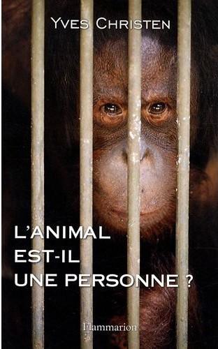 zoologie Yves Christen Flammarion livre novembre 2011 L'animal est-il une personne ? littérature forum
