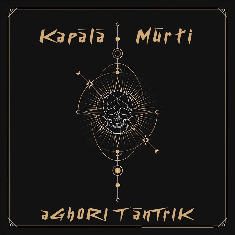 aGh0Ri TānTriK – Kapālā Mūrti - Out now! Aghori10