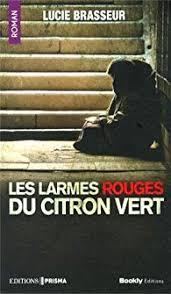 [Brasseur, Lucie] Les larmes rouges du citron vert Index20