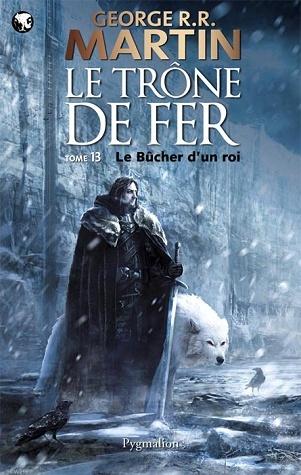 Martin George RR - Le Bûcher d'un Roi - Le Trône de Fer T13 Tdf1310