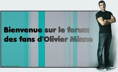 Le Forum des Fans d'Olivier Minne