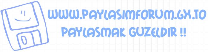 PaylasimForum | Paylasmak Güzeldir...