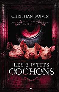 LES 3 P'TITS COCHONS - LES CONTES INTERDITS de Christian Boivin 513rhg10
