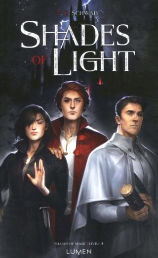SHADES OF MAGIC (Tome 03) SHADES OF LIGHT de V.E.Schwab 81arzc10