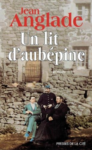UN LIT D'AUBÉPINE de Jean Anglade 97822513