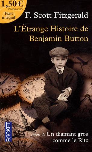 L'ÉTRANGE HISTOIRE DE BENJAMIN BUTTON, suivie de UN DIAMANT GROS COMME LE RITZ de F. Scott Fitzgerald 97822610