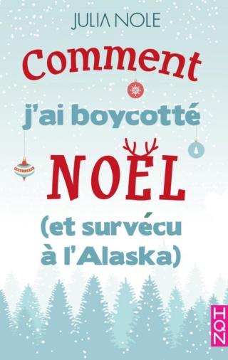 COMMENT J'AI BOYCOTTÉ NOËL (ET SURVÉCU À L'ALASKA) de Julia Nole 97822811