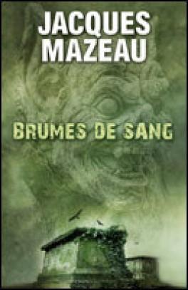 BRUMES DE SANG de Jacques Mazeau Brumes10