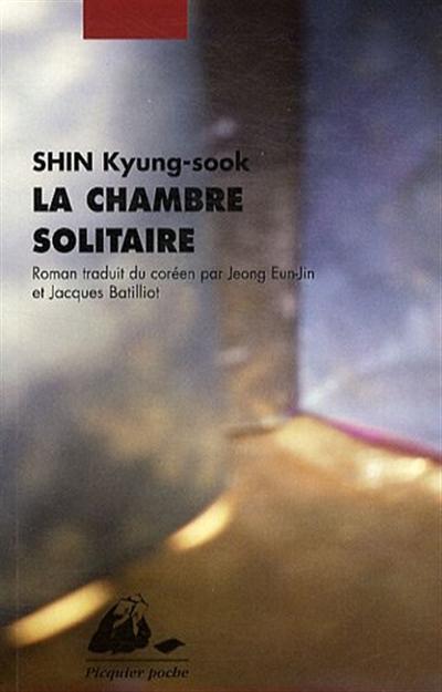 La chambre solitaire (Shin Kyung-Sook) A9782810