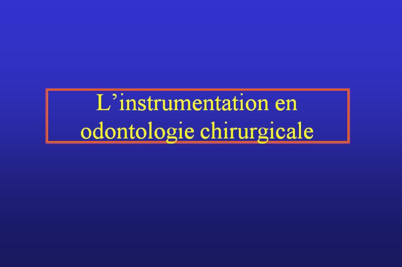 instrumentation - Instrumentation en odontologie chirurgicale Instr10