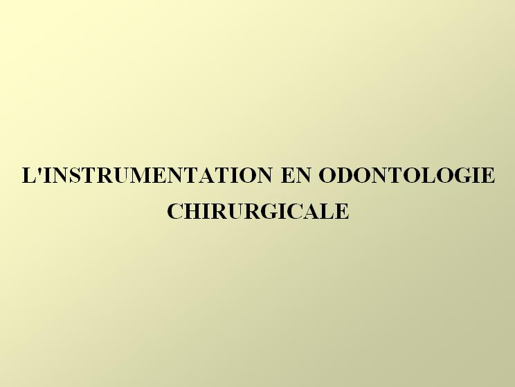 L'instrumentation en odontologie chirurgicale L_inst10
