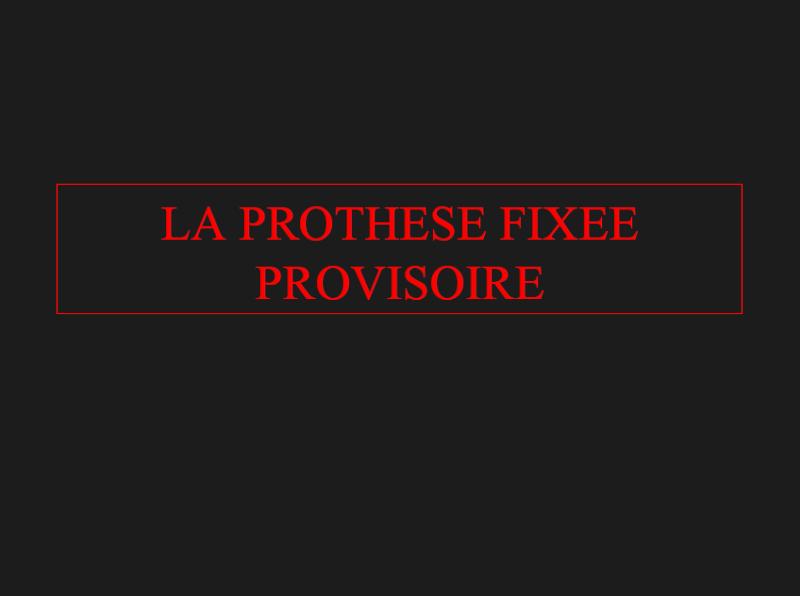 LA PROTHESE FIXEE PROVISOIRE Provis10