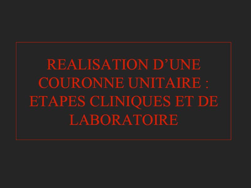 REALISATION D'UNE COURONNE UNITAIRE : ETAPES CLINIQUES ET DE LABORATOIRE Sans_t22