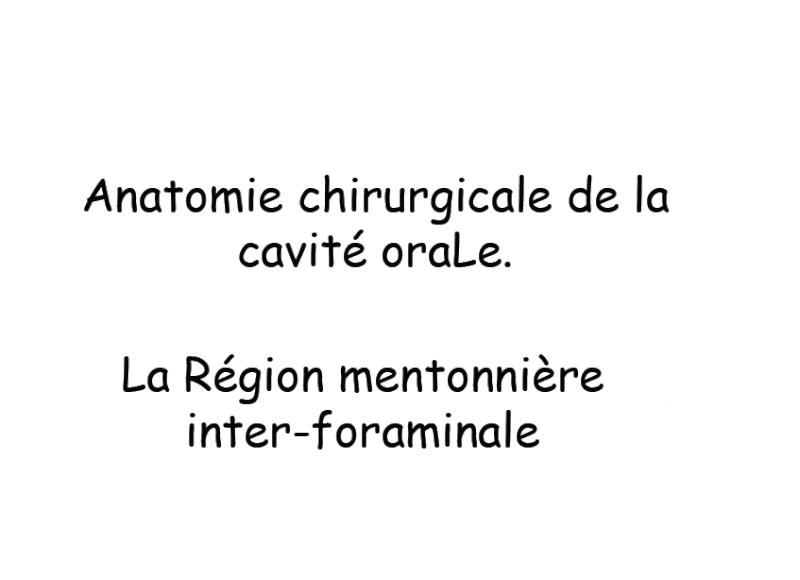 anatomie - Anatomie chirurgicale de la cavité orale:La Région mentonnière inter-foraminale Sans_t29