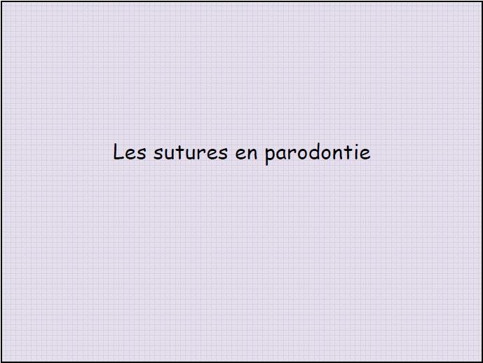 Les sutures en parodontie Suture10