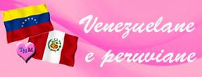 VENEZUELANE E PERUVIANE