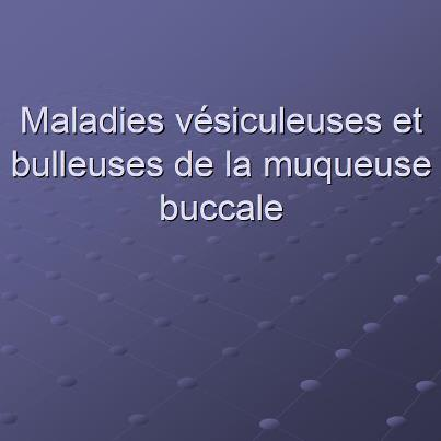 muqueuse - Maladies vésiculeuses et bulleuses de la muqueuse buccale  28373710