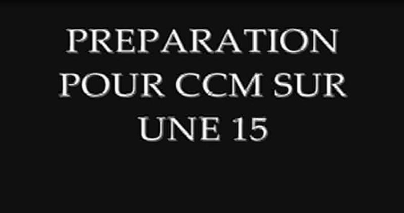 Démonstration d'une préparation Pour CCM Sur la 15 Ccm10