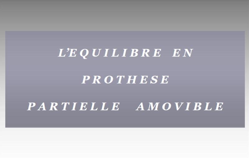 L'EQUILIBRE EN PROTHESE PARTIELLE AMOVIBLE Paph10