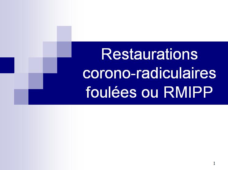Restaurations corono-radiculaires foulées ou RMIPP Rmipp10