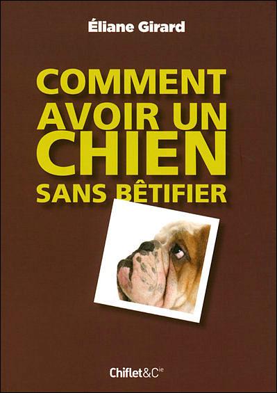 """Livre """"Comment avoir un chien sans bêtifier?"""" 97823510"""