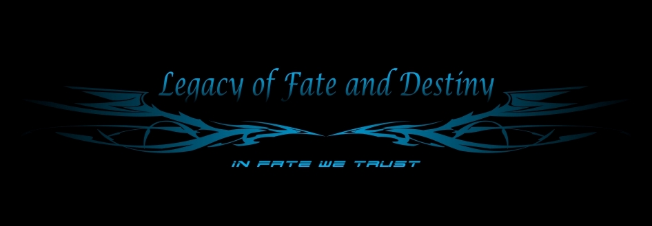 Legacy of Fate & Destiny