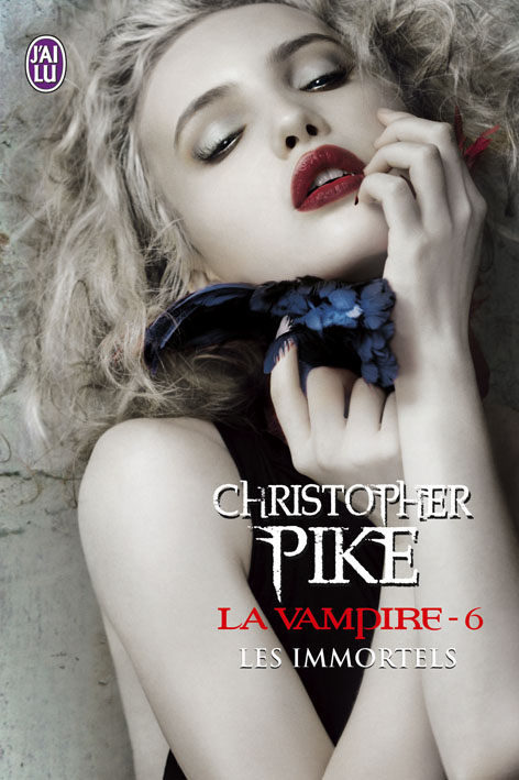PIKE Christopher - LA VAMPIRE - Tome 6 : Les Immortels 97822913