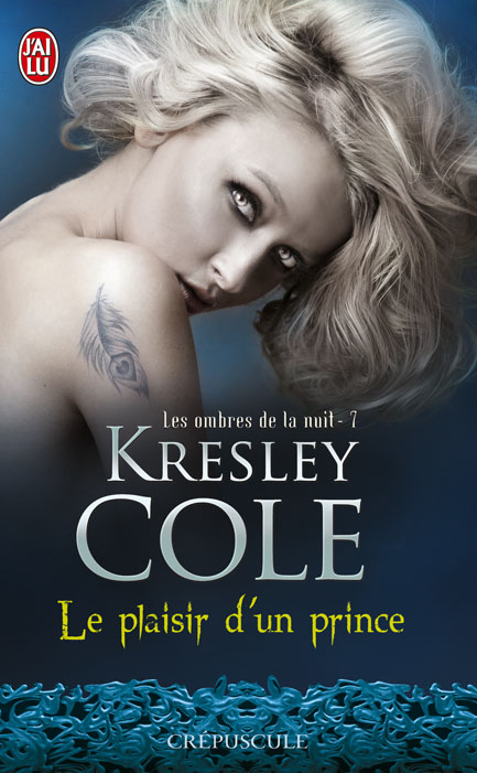 COLE Kresley - LES OMBRES DE LA NUIT - Tome 7 : Le Plaisir d'un Prince  97822916