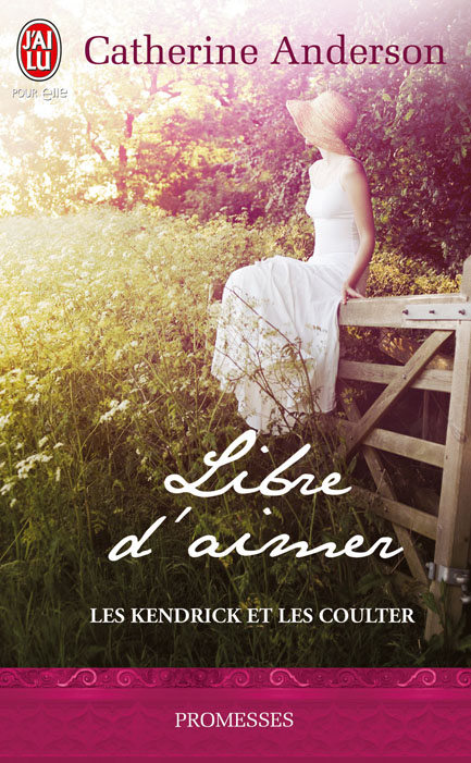 Les Kendrick et les Coulter Tome 3 Libre d'aimer - Catherine Anderson