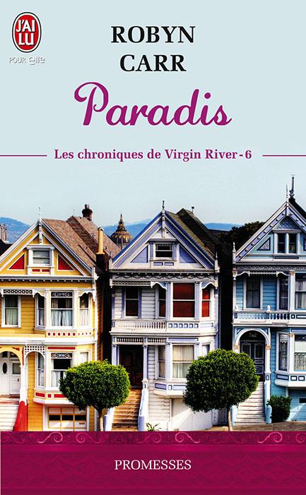 CARR Robyn - LES CHRONIQUES DE VIRGIN RIVER - Tome 6 : Paradis 97822941