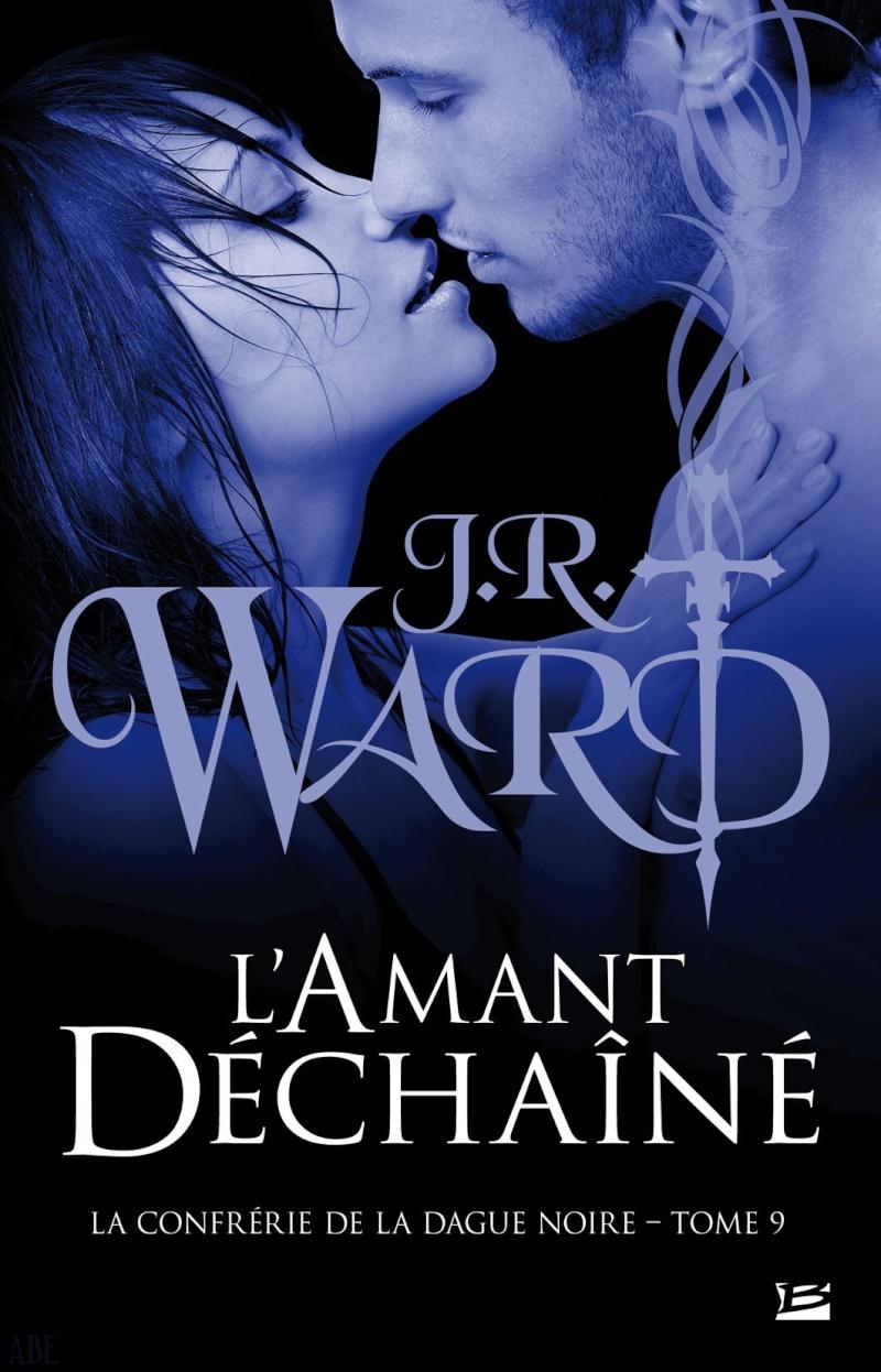 WARD J.R - LA CONFRERIE DE LA DAGUE NOIRE - Tome 9 - Lover Unleashed (L'amant déchainé) 97823511