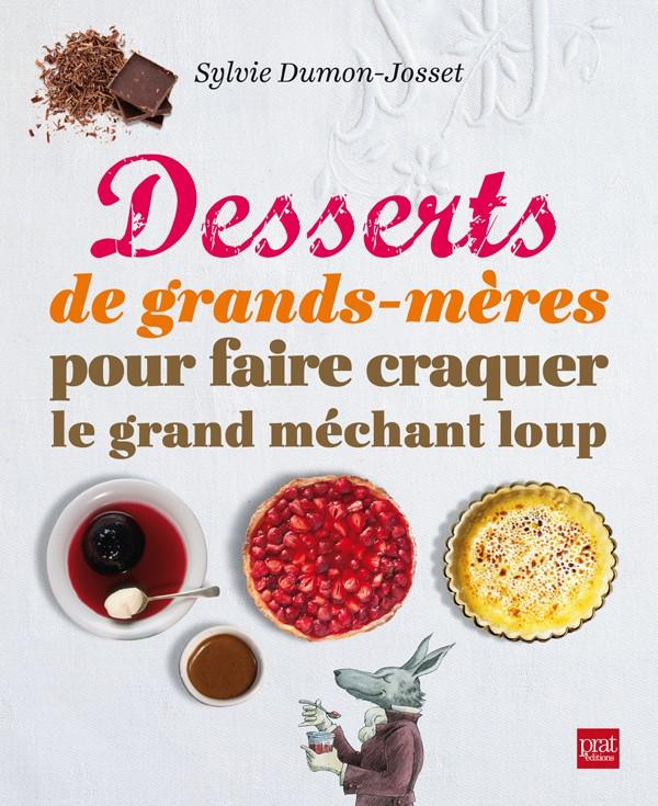 DUMON-JOSSET Sylvie : Desserts de grands-mères pour faire craquer le grand méchant loup Desser10