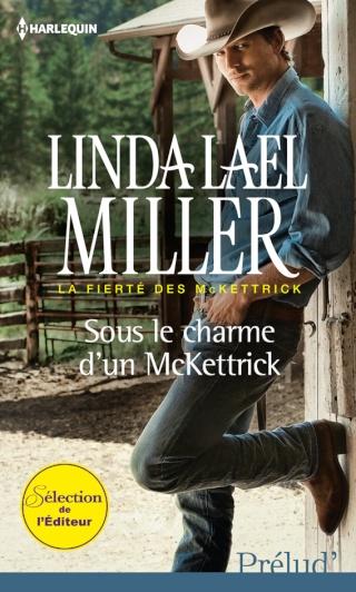 MILLER Linda Lael - LA FIERTE DES MCKETTRICK - Tome 1: Sous le charme d'un McKettrick Lud_3110