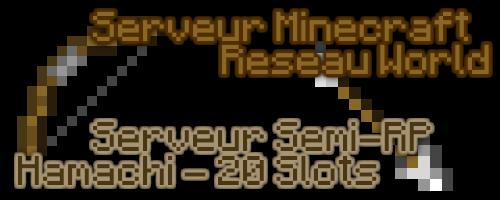 Le nouveau serveur Minecraft - Réseau World ! Serveu10