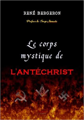 """Vidéo-Entretien : Serge Monast nous parle  du """"Corps mystique de l'Antéchrist"""", un livre de Bergeron 41y8ue10"""