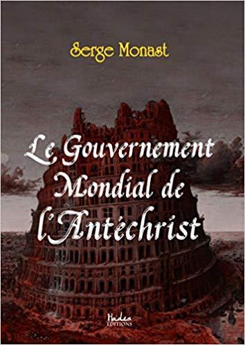 Le Gouvernement Mondial de l'Antéchrist - Un livre de Serge Monast ! 510yz510