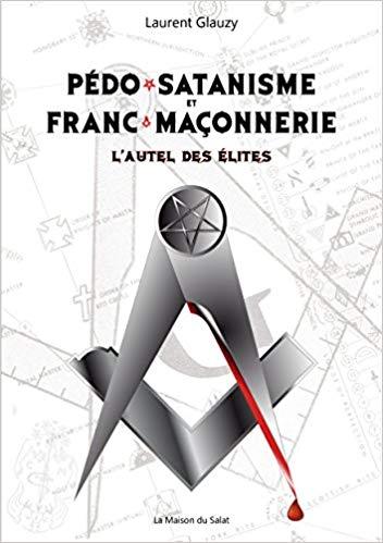Pédo-Satanisme et Franc-Maçonnerie : L'Autel des Élites - Un livre de Laurent Glauzy ! 51spd110