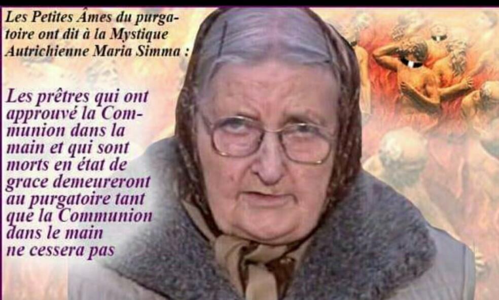 Les prêtres qui ont approuvé la Communion dans la main et qui sont morts en  état de grâce demeureront au purgatoire tant que la Communion dans la main  ne cessera pas –