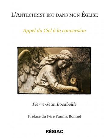 """""""L'Antéchrist est dans Mon Église"""", - Jésus ! Antech11"""