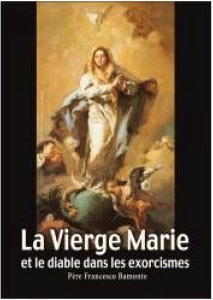La Vierge Marie et le diable dans les exorcismes - Un livre du Père-Exorciste Francesco Bamonte ! Sans-277