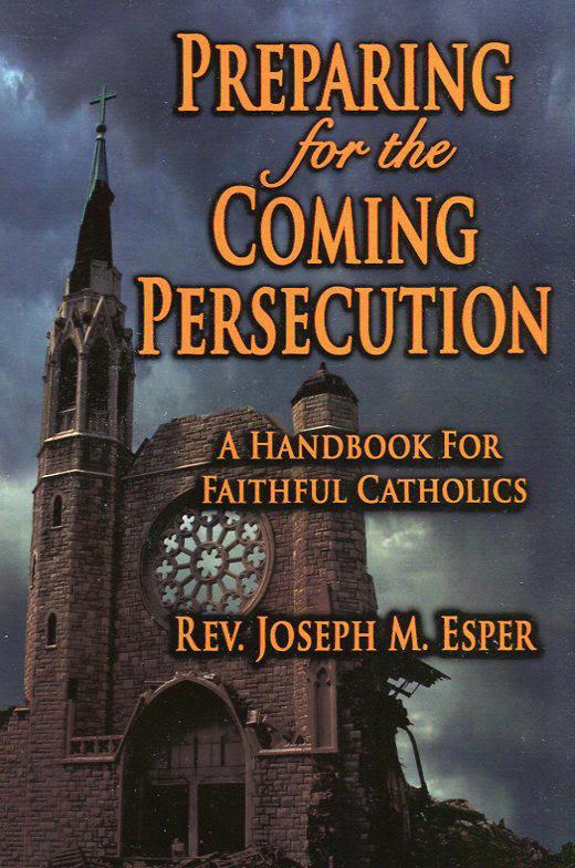 Le Père Joseph Esper publie un livre-choc : Préparez-vous pour la Persécution qui s'en vient ! Sans-t13
