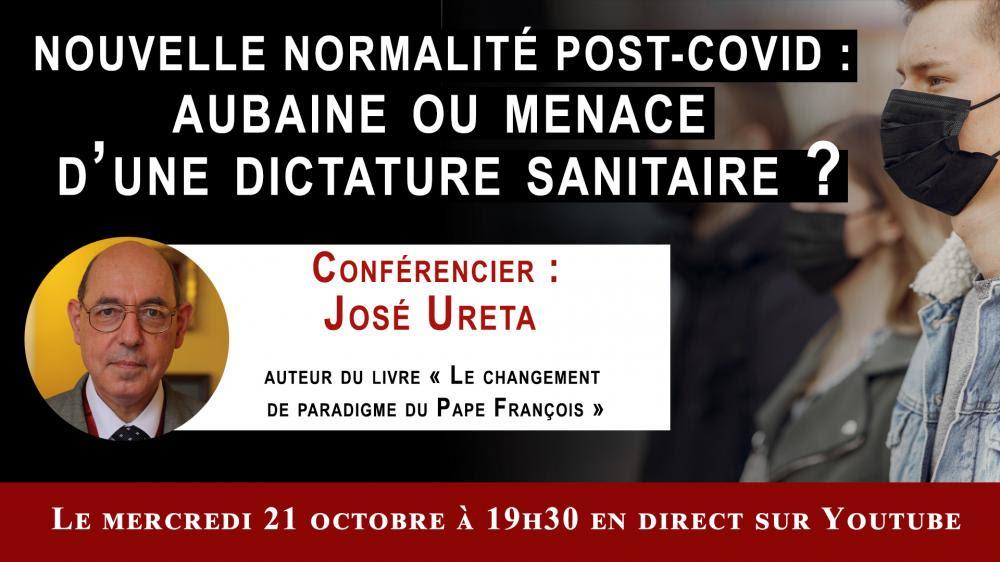 SUR YOUTUBE : La nouvelle normalité post-Covid : aubaine ou menace d'une dictature sanitaire ? Unnam144