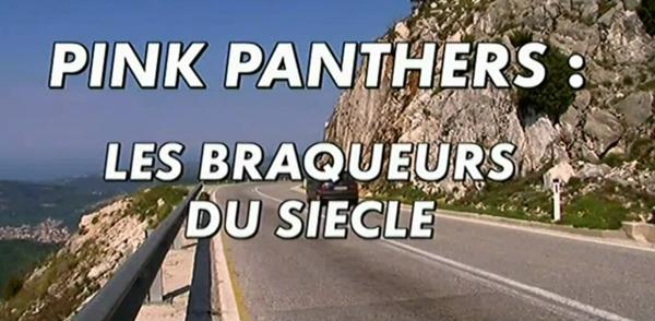 Pink Panthers, les Braqueurs du Siecle  18181910